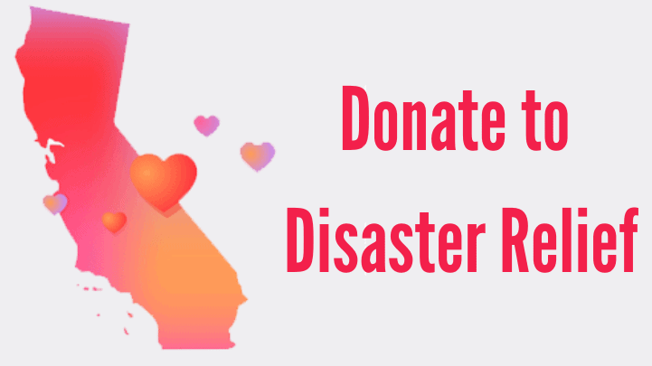 """An outline of the state of California in shades of red, pink, and oragne, with five similarly colored hearts floating around it. To the right are the words """"Donate to Disaster Relief."""""""